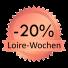 Loire Wochen -20%